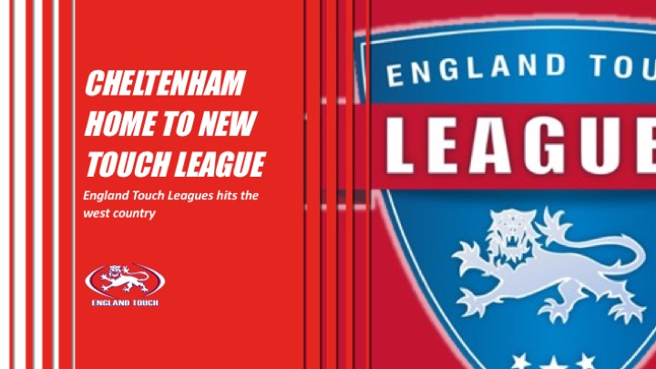 England Touch Leagues hits Cheltenham