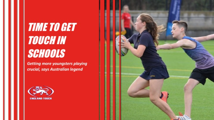 Getting Touch in schools crucial to growing the sport, says Australian legend